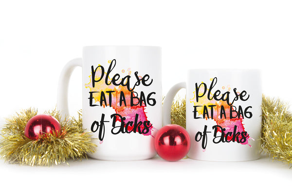 Please Eat a Bag of Dicks Mug Bag of Dicks Coffee Mugs Mature Gag Gift Cup