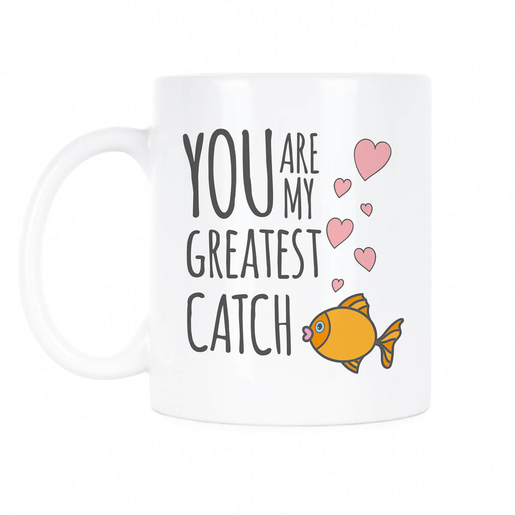 Valentine's Day Mug You Are My Greatest Catch Coffee Mug Cute Greatest Catch Valentines Mugs Valentine Gift Idea