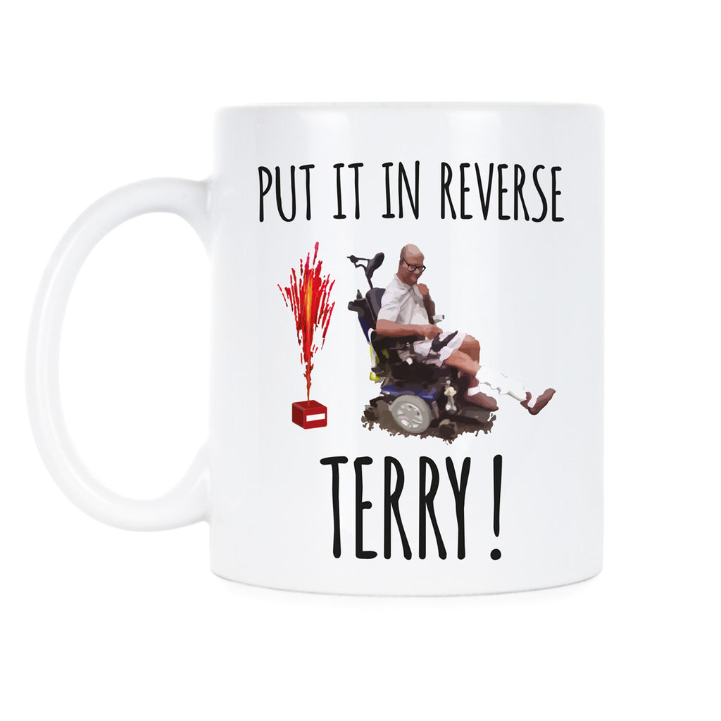Put It In Reverse Terry Mug Back It Up Terry Put It In Reverse