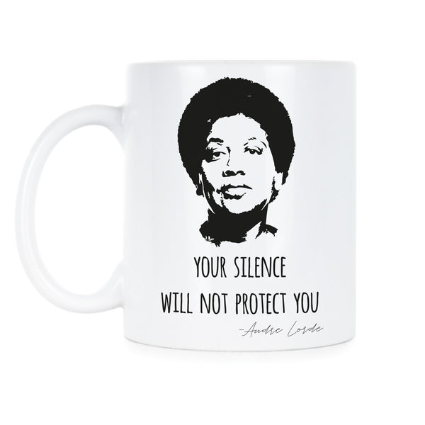 Your Silence Will Not Protect You Mug Audre Lorde Coffee Cup