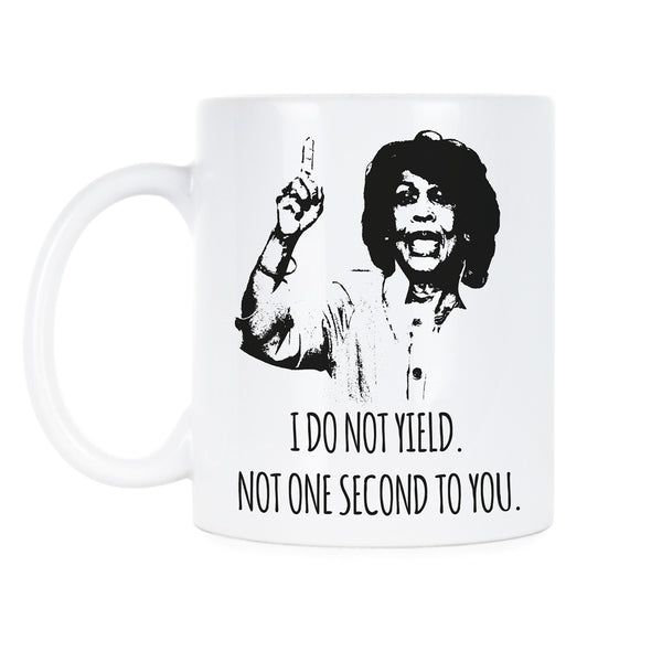 Maxine Waters Mug I Do Not Yield Not For One Second Reclaiming My Time Mug
