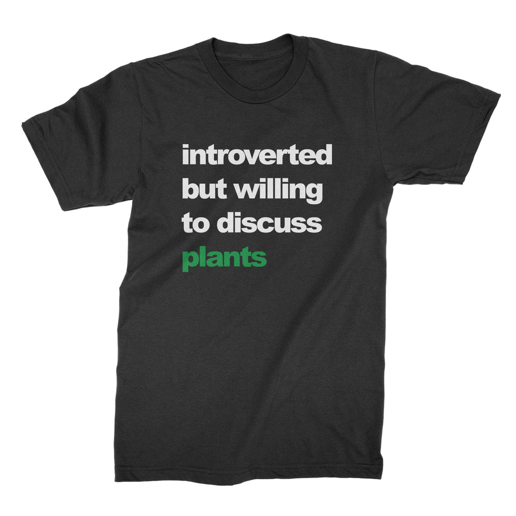Introverted But Willing To Discuss Plants Shirt Funny Plant Shirts