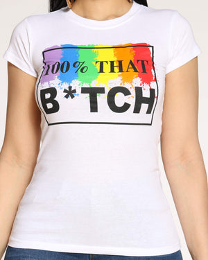 Women's 100% That B*tch Rainbow Top - White