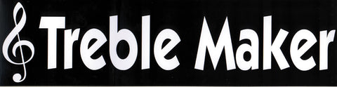 Treble Maker Bumper Sticker