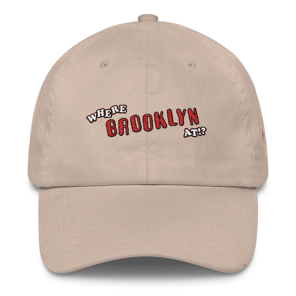 Where Brooklyn At !? Dad Hat
