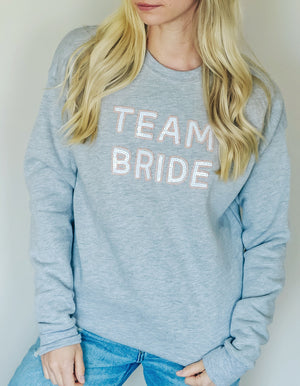Team Bride Sweatshirt - Gray