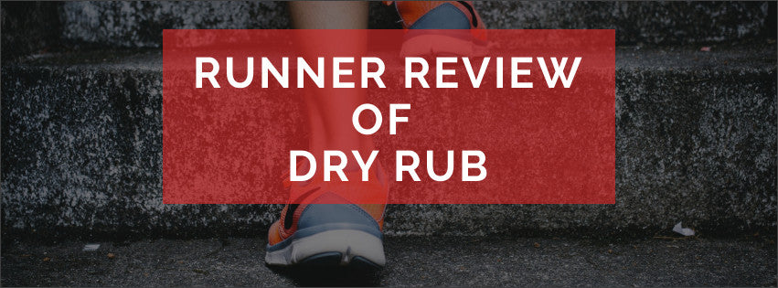 Why This Runner LOVES Dry Rub