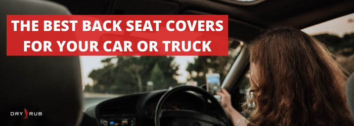 The Best Back Seat Covers for Your Car or Truck