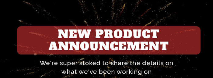 Big News! New Products Announcement