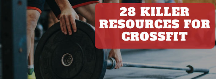 28 Killer Resources for CrossFitters