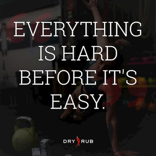 fitness quote - everything is hard before it's easy