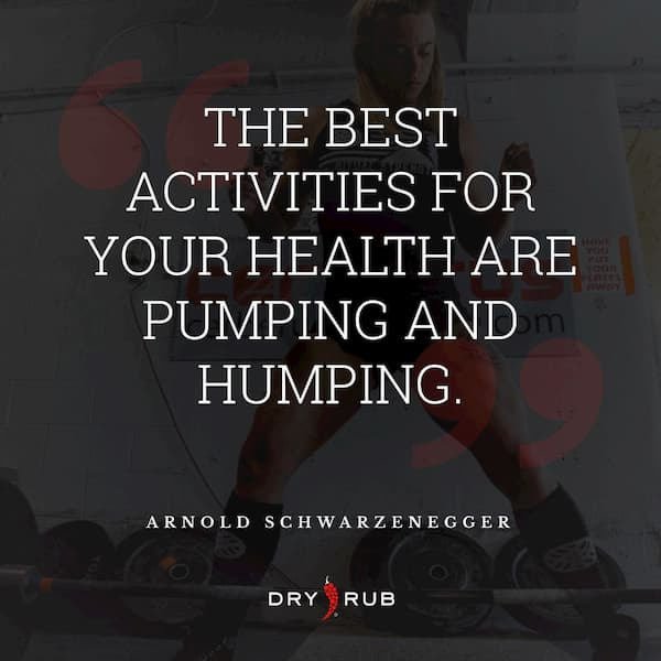 fitness quote - arnold - humping and pumping