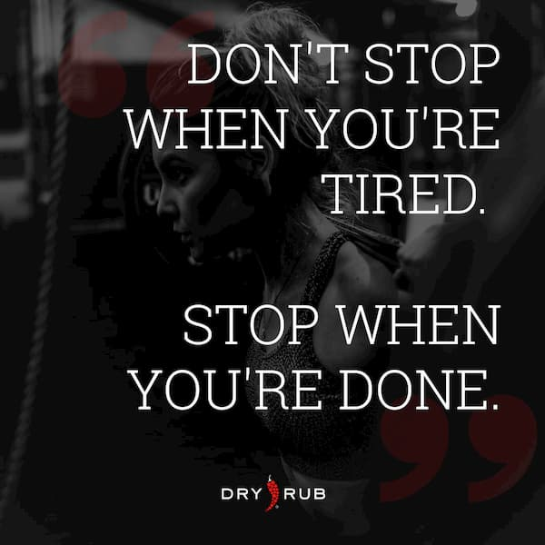fitness quote - don't stop when tired stop when done