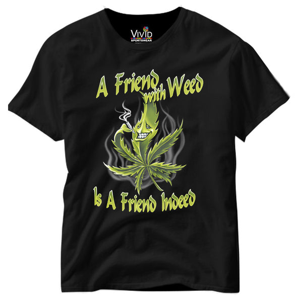 Adults Friend With Weed T-Shirt - Vivid Sportswear