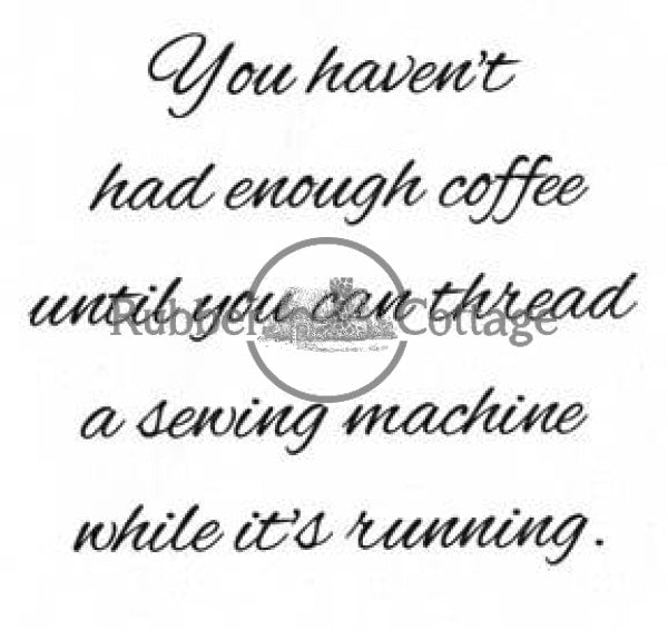 Enough Coffee Rubber Stamp