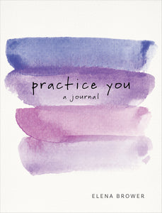 PRACTICE YOU: A JOURNAL - INSIDE OUT