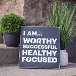 I AM... Worthy ~ Handcrafted Wood Sign - INSIDE OUT