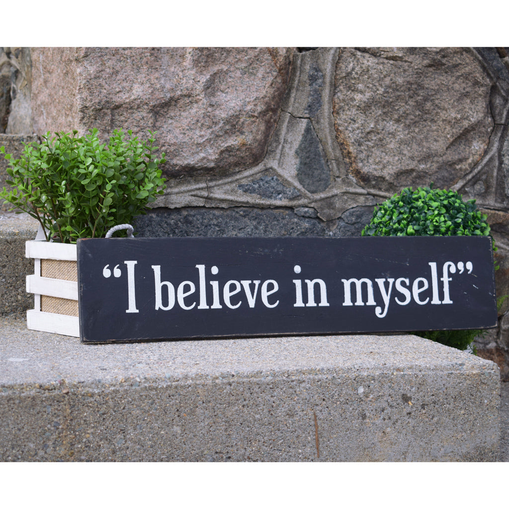 I BELIEVE IN MYSELF ~ HANDCRAFTED WALL DECOR - INSIDE OUT
