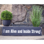 I AM... Alive ~ Handcrafted Wood Sign - INSIDE OUT