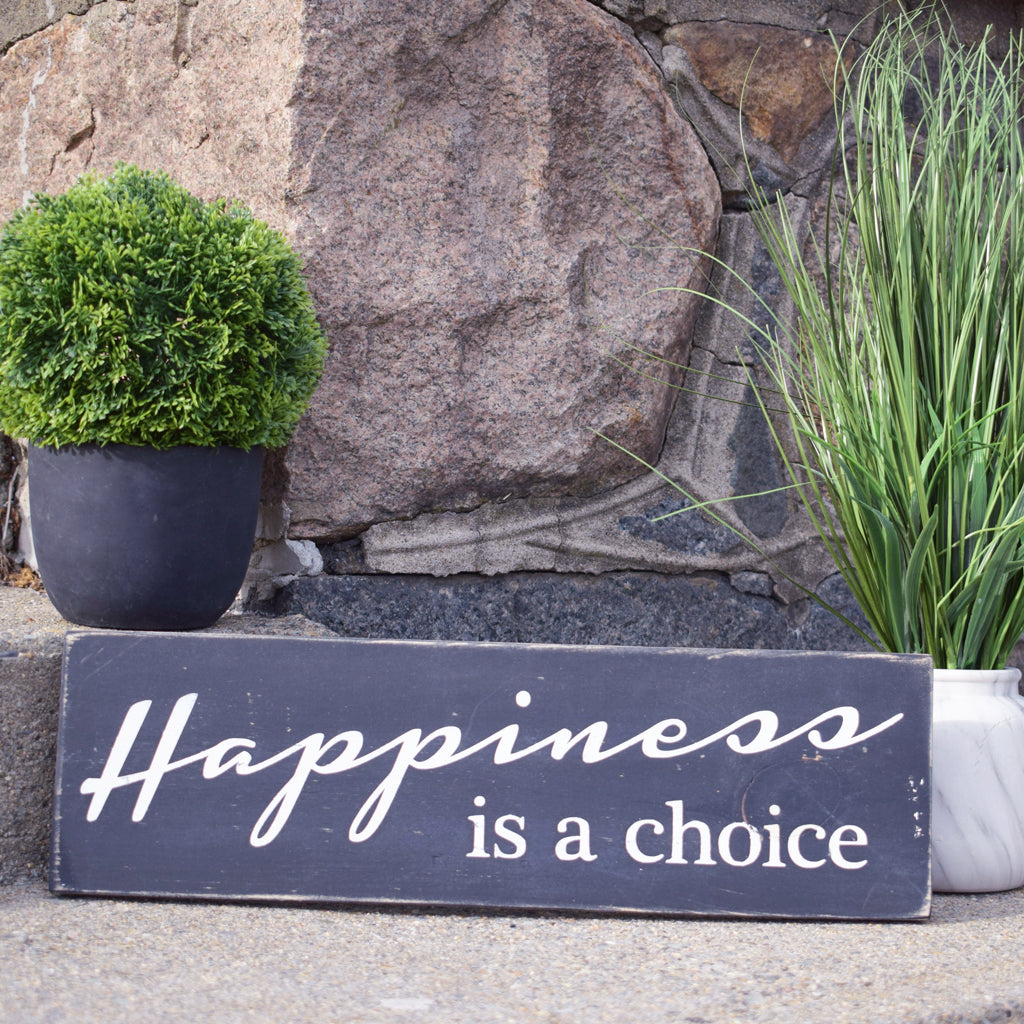 HAPPINESS IS A CHOICE ~ HANDCRAFTED WALL DECOR - INSIDE OUT