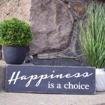 Happiness is a Choice ~ Handcrafted Wood Sign - INSIDE OUT