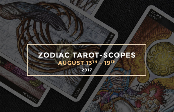 Zodianz Zodiac Tarot-Scopes August 13 - August 19