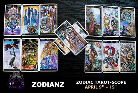 Weekly Zodiac Tarot-Scopes April 9th - 15th by Joan Zodianz
