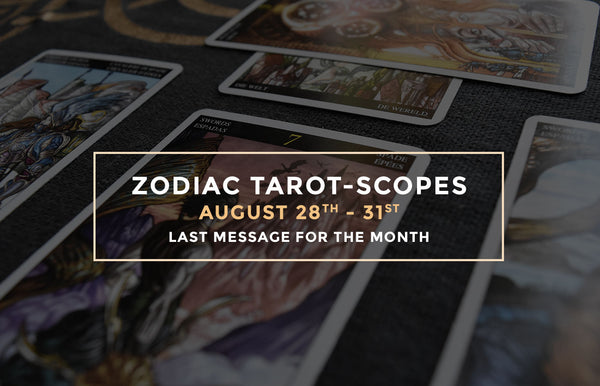 Zodianz Final August Zodiac Tarot-Scope (28-31)