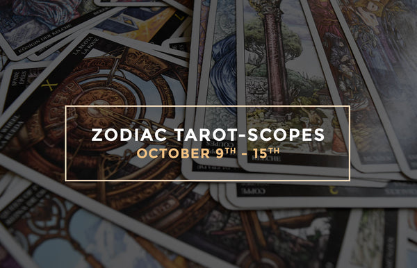 Zodianz Zodiac Tarot-Scopes October 9-15