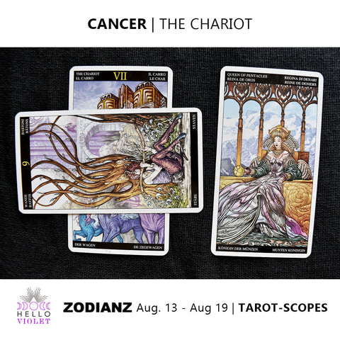 Cancer Zodiac Tarot-Scopes August 13th - 19th