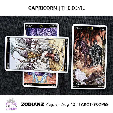 Capricorn Tarot-Scope August 6 - 12 2017