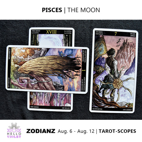 Pisces Tarot-Scope August 6 - 12 2017