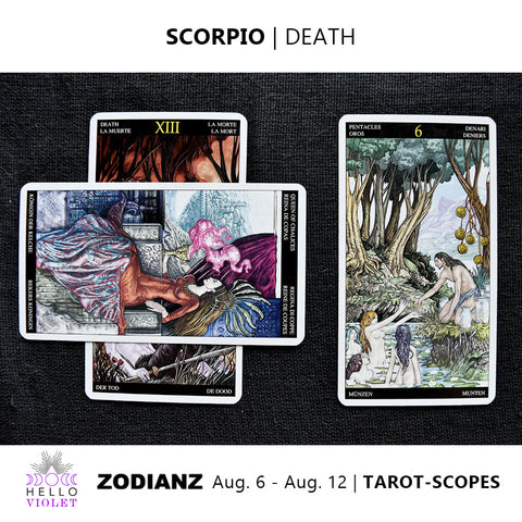 Scorpio Tarot-Scope August 6 - 12 2017