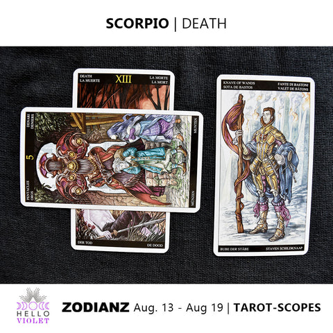 Scorpio Zodiac Tarot-Scopes August 13th - 19th