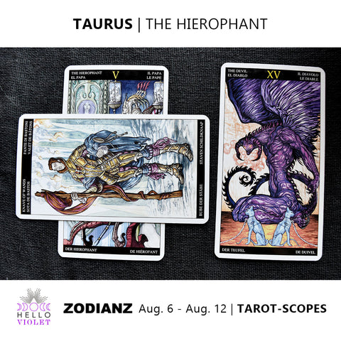 Taurus Tarot-Scope August 6 - 12 2017