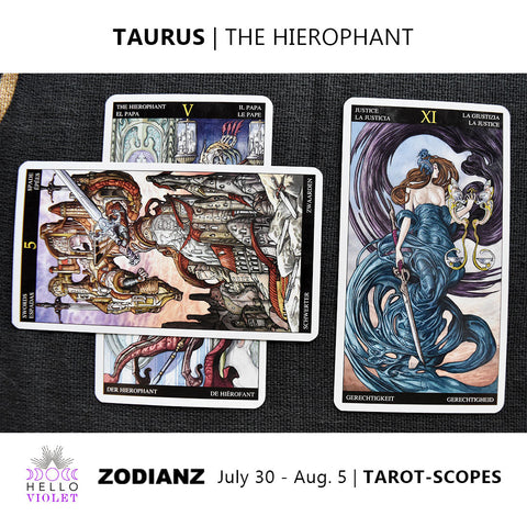 Taurus Weekly Tarot-scopes July 30th - August 5th