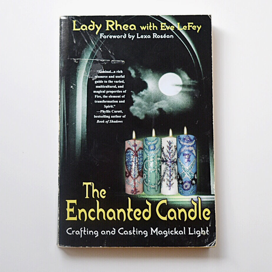 The Enchanted Candle: Crafting and Casting Magickal Light // OOP Paperback // 2004