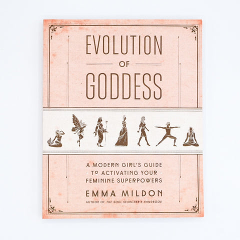 Evolution of Goddess: A Modern Girl's Guide to Activating Your Feminine Superpowers - Hello Violet