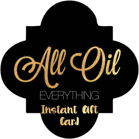 Gift Card for All Oil Everything | Instant Gift Card | Email Gift Certificate | Last Minute Gift