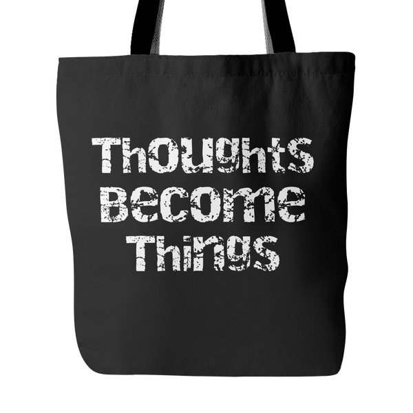 Thoughts Become Things Tote Bag - Nvr2Lte2Shop.com