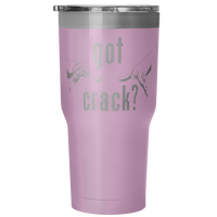Got Crack 30 Ounce Vacuum Tumbler - Nvr2Lte2Shop.com