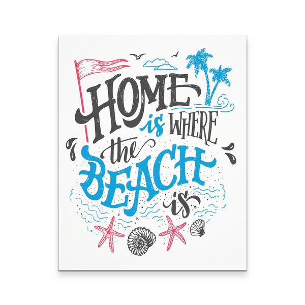 Home Beach Canvas Wall Art 16x20 - Nvr2Lte2Shop.com