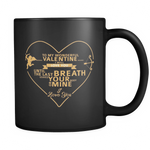 Valentine Coffee Mug Black - Nvr2Lte2Shop.com