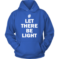 Let There Be Light Unisex Hoodie - Nvr2Lte2Shop.com