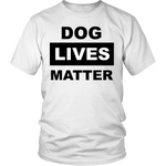 Dog Lives Matter Unisex T-Shirt - Nvr2Lte2Shop.com