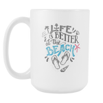 Life Is Better Beach Mug - Nvr2Lte2Shop.com