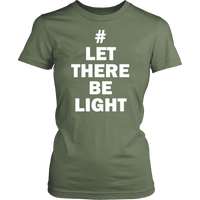 Let There Be Light Womens T-Shirt - Nvr2Lte2Shop.com