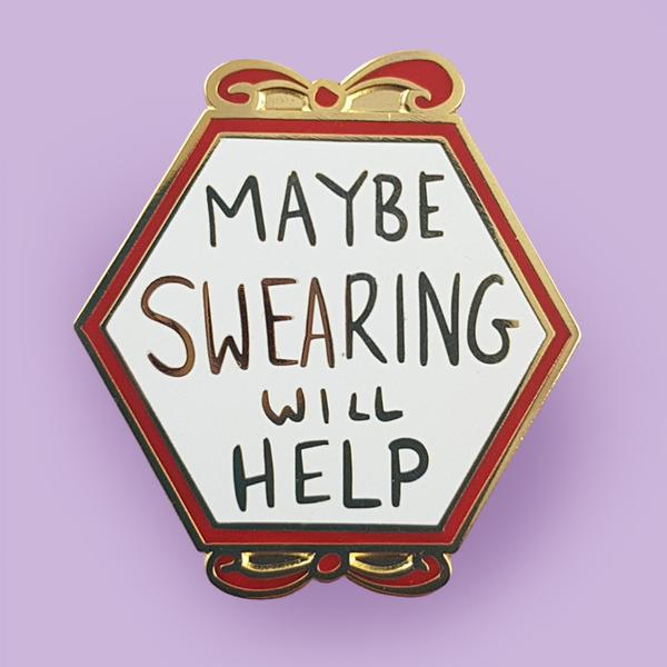 Jubly-Umph Maybe Swearing Will Help Enamel Pin
