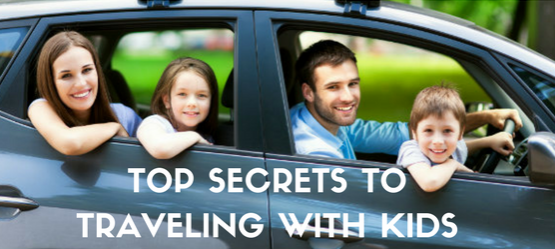 Top Secrets to Traveling With Kids