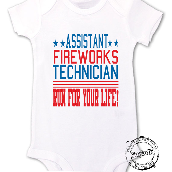 4th of July shirt, Assistant Fireworks Technician, Run for your Life!